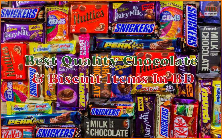 Best Quality Chocolate & Biscuit Items In BD